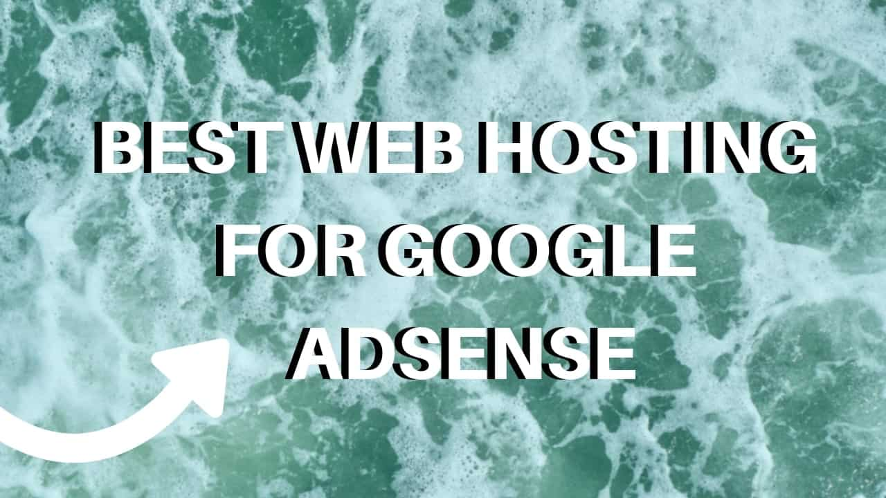 Best Web Hosting for Google Adsense